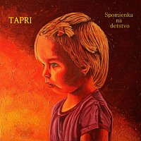 Tapri – Spomienka na detstvo