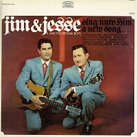 Jim, Jesse, The Virginia Boys – Sing Unto Him a New Song