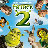Různí interpreti – Shrek 2 [Original Motion Picture Soundtrack]