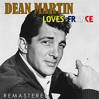 Dean Martin – Loves France (Remastered)