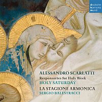 La Stagione Armonica, Alessandro Scarlatti, Sergio Balestracci – Alessandro Scarlatti: Responsories for Holy Week - Holy Saturday – CD
