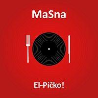 MaSna – El-Píčko!