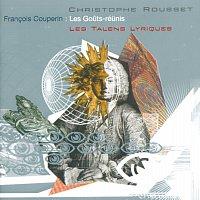 Les Talens Lyriques, Christophe Rousset – Couperin, F.: Les Gouts-Réunis