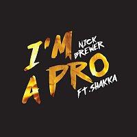 Nick Brewer, Shakka – I'm A Pro