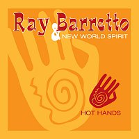Ray Barretto & New World Spirit – Hot Hands