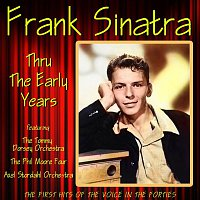 Frank Sinatra, Tommy Dorsey, His Orchestra – Thru the Early Years
