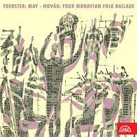 Foerster: Máj. Kantáta, Novák: Čtyři moravské lidové balady