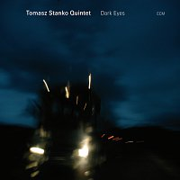 Tomasz Stanko Quintet – Dark Eyes