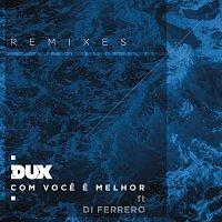 DUX, Di Ferrero – Com Voce é Melhor (Remixes)