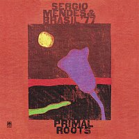 Sergio Mendes & Brasil '77 – Primal Roots