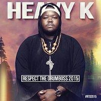 Heavy-K – Respect The Drumboss 2015