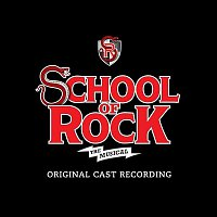 Andrew Lloyd-Webber – School of Rock - The Musical (Original Cast Recording)