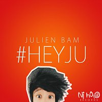 Julien Bam – #HeyJu (feat. CrispyRob & Vincent Lee)