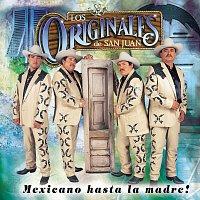 Los Originales De San Juan – Mexicano Hasta La Madre