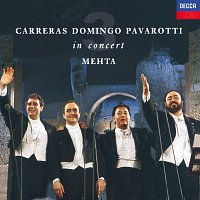 José Carreras, Placido Domingo, Luciano Pavarotti, Zubin Mehta – The Three Tenors - In Concert - Rome 1990