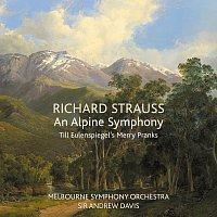 Melbourne Symphony Orchestra, Sir Andrew Davis – Richard Strauss: An Alpine Symphony / Till Eulenspiegel's Merry Pranks