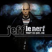 Jeff Le Nerf – Tout ce que j'ai