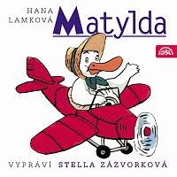 Stella Zázvorková – Lamková: Matylda