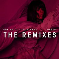 Loreen – Crying Out Your Name (Remixes)