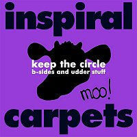 Inspiral Carpets – Keep the Circle: B-sides and Udder Stuff