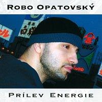Robo Opatovský – Prilev energie