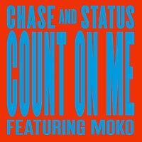 Chase & Status, Moko – Count On Me
