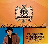 El Coyote Y Su Banda Tierra Santa – 30 Del Recuerdo