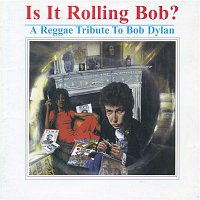 Various Artists.. – Is It Rolling Bob? A Reggae Tribute to Bob Dylan