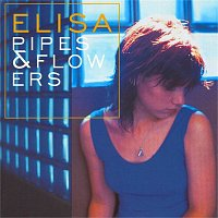 Elisa – Pipes and Flowers