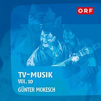 Gunter Mokesch – Orf-TVmusik, Vol. 10