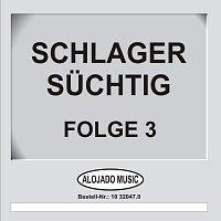 Různí interpreti – Schlager Suchtig Folge 3
