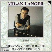 Milan Langer – Stravinskij, Barber, Bartók, Slavický, Prokofjev: Klavírní recitál