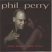 Phil Perry – One Heart One Love