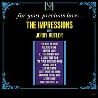 The Impressions, Jerry Butler – For Your Precious Love...
