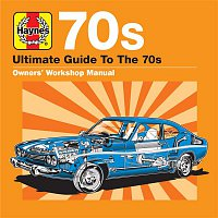Various  Artists – Haynes Ultimate Guide to 70s