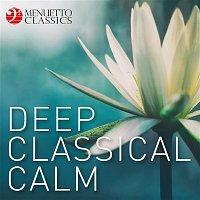 Various  Artists – Deep Classical Calm (First Class Meditation & Relaxation)