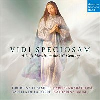 Capella de la Torre, Tomas Luis de Victoria, Tiburtina Ensemble, Katharina Bauml – Vidi Speciosam - A Lady Mass from the 16th Century