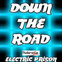 Electric Prison – Down The Road (Electric Prison's Remake Version of C2C)
