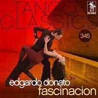 Edgardo Donato – Tango Classics 345: Fascinacion (Historical Recordings)