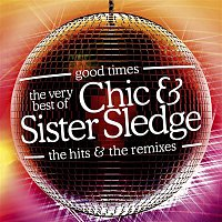 CHIC & Sister Sledge – Good Times: The Very Best Of Chic & Sister Sledge