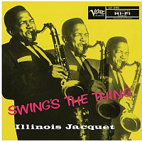 Illinois Jacquet – Swing's The Thing
