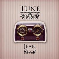 Jean Ferrat – Tune in to