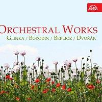 Různí interpreti – Orchestrální skladby (Glinka, Borodin,Berlioz, Dvořák)