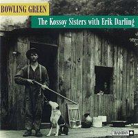 The Kossoy Sisters, Erik Darling – Bowling Green