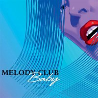 Melody Club – Baby (Stand Up)
