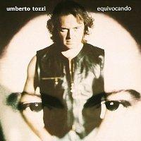 Umberto Tozzi – Equivocando