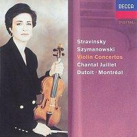 Chantal Juillet, Orchestre Symphonique de Montréal, Charles Dutoit – Stravinsky: Violin Concerto//Szymanowski: Violin Concertos Nos. 1 & 2