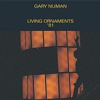 Gary Numan – Living Ornaments '81