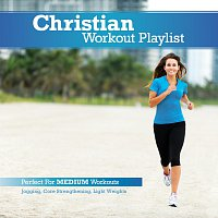 Různí interpreti – Christian Workout Playlist: Medium Paced