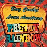Louis Armstrong & Bing Crosby – Pretty Rainbow